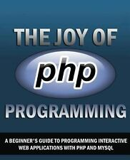 The Joy of PHP: A Beginner's Guide to Programming Interactive Web Applications w