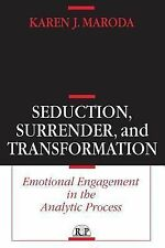 Seduction, Surrender, and Transformation : Emotional Engagement in the...