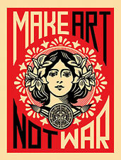 Make Art Not War Shepard Fairey Anti War Sign Novelty Print Poster 18x24
