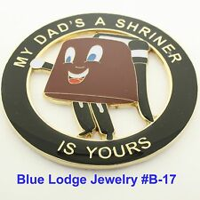 My Dad's A Shriner Is Yours, Masonic Family Cut Out  Car Emblem #B-17