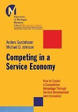 Competing in a Service Economy: How to Create a Competitive Advantage Through Se