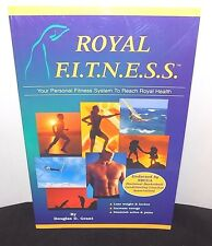 Royal F.I.T.N.E.S.S. - Personal Fitness System, by Douglas D Grant (1999) SC