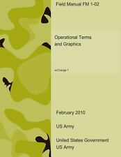 Field Manual FM 1-02 Operational Terms and Graphics W/Change 1 February 2010...