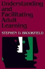 Acc, Understanding and Facilitating Adult Learning: A Comprehensive Analysis of