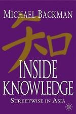 NEW - Inside Knowledge: Streetwise in Asia by Backman, Michael
