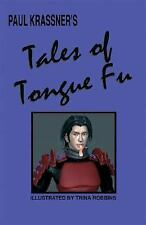 Paul Krassner - Tales Of Tongue Fu (2007) - Used - Trade Paper (Paperback)