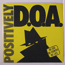 D.O.A.: Positively D.o.a. 45 (PS, reissue, small spindle hole) Punk/New Wave