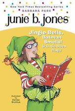 Junie B., First Grader: Jingle Bells, Batman Smells! (P.S. So Does May) (Junie