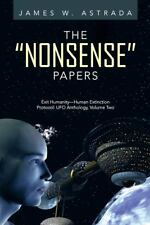 The Nonsense Papers : Exit Humanity--Human Extinction Protocol: UFO...