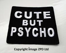 P1 Cute But Psycho.....Iron on Patch.Funny Humour  Patch Laugh Joke