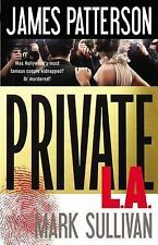 Private: Private L. A. by James Patterson and Mark Sullivan (2014, Hardcover)