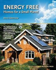 Energy Free: Homes for a Small Planet, Edminster, Ann V., Good Book
