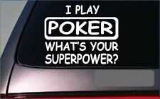 "Poker Superpower Sticker *G433* 8"" Vinyl Decal gambling gamble texas hold em"