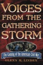 Voices from the Gathering Storm: The Coming of the American Civil War