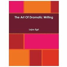 The Art of Dramatic Writing by Lajos Egri (2013, Paperback)