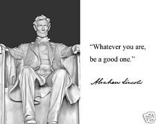 "Abraham Lincoln Memorial "" be a good"" Autograph Quote 8 x 10 Photo Picture #ms2"