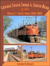 CHICAGO SOUTH SHORE & SOUTH BEND in Color, Vol. 2, Insull's Road: 1948-1969