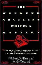 The Weekend Novelist Writes a Mystery by Robert J. Ray and Jack Remick (1998,...
