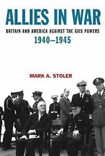Allies in War: Britain and America Against the Axis Powers, 1940-1945 (Hodder Ar