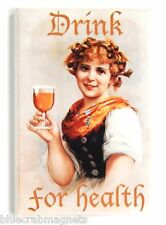Drink for Health FRIDGE MAGNET (2 x 3 inches) beer alcohol poster woman glass