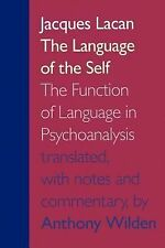 The Language of the Self : The Function of Language in Psychoanalysis by...