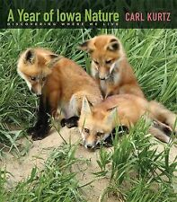 A Year of Iowa Nature: Discovering Where We Live (Bur Oak Book) by Kurtz, Carl,