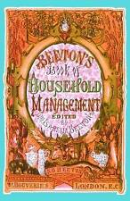 Beeton's Book of Household Management by Mrs. Beeton Hardback 1986 (copy 1861)