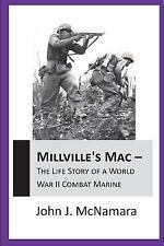 Millville'S Mac - The Life Story Of A World War Ii Combat Marine by Mcnamara, J