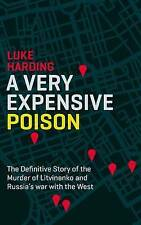 A Very Expensive Poison: The Definitive Story of the Murder of Litvinenko and R…