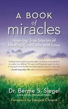 New, A Book of Miracles: Inspiring True Stories of Healing, Gratitude, and Love,