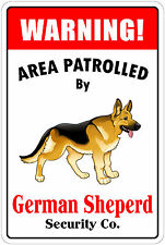 "*Aluminum* Warning Area Patrolled By German Shepherd 8""X12"" Metal Sign"