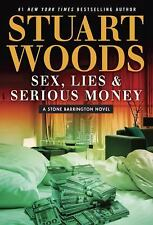A Stone Barrington Novel: Sex, Lies, and Serious Money by Stuart Woods (2016, C…