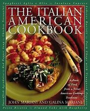 The Italian American Cookbook : A Feast of Food from a Great American Cooking...