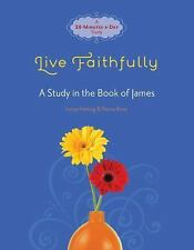 Fresh Life: Live Faithfully : A Study in the Book of James by Lenya Heitzig...
