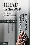 Jihad in the West : The Rise of Militant Salafism by Frazer Egerton (2011,...