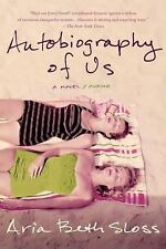 Autobiography of Us by Aria Beth Sloss (2014, Paperback)