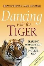 Dancing With the Tiger: Learning Sustainability Step by Natural Step (Conscienti