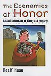 The Economics of Honor : Biblical Reflections on Money and Property by Roelf...