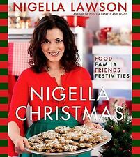 Nigella Christmas: Food Family Friends Festivities by Nigella Lawson