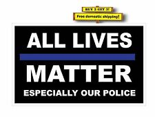 Thin Blue Line ALL LIVES MATTER ESPECIALLY OUR POLICE DECAL/STICKER support