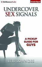 Undercover Sex Signals : A Pickup Guide for Guys by Leil Lowndes (2015, CD,...