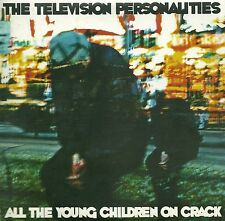 "Limited 7"" Single  TELEVISION PERSONALITIES All The Young Children On Crack MINT"