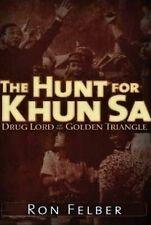 Hunt for Khun Sa: Drug Lord of the Golden Triangle by Ron Felber (Paperback,...