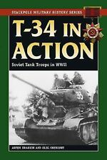 Stackpole Military History: T-34 in Action : Soviet Tank Troops in World War...
