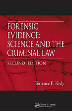 Forensic Evidence: Science and the Criminal Law by Terrance F. Kiely...