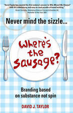 Never Mind the Sizzle...Where's the Sausage?: Branding Based on Substance, Not S