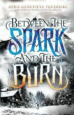 Between the Spark and the Burn (Between the Devil and the Deep Blue Se-ExLibrary