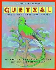 Quetzal: Sacred Bird of the Forest (An Exquisite Start to An Exciting Series)