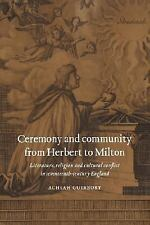 Ceremony and Community from Herbert to Milton: Literature, Religion and Cultural