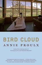 NEW - Bird Cloud: A Memoir of Place by Proulx, Annie